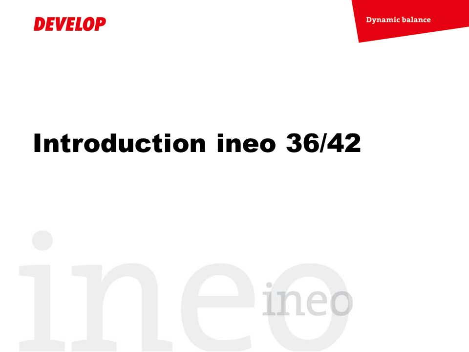 Introduction ineo 36/42