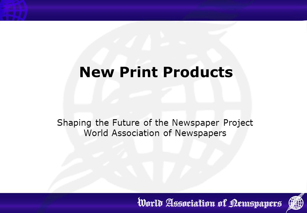 New Print Products Shaping the Future of the Newspaper Project
