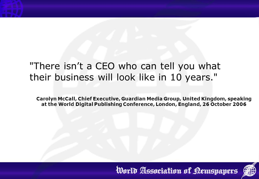 There isn't a CEO who can tell you what their business will look like in 10 years.