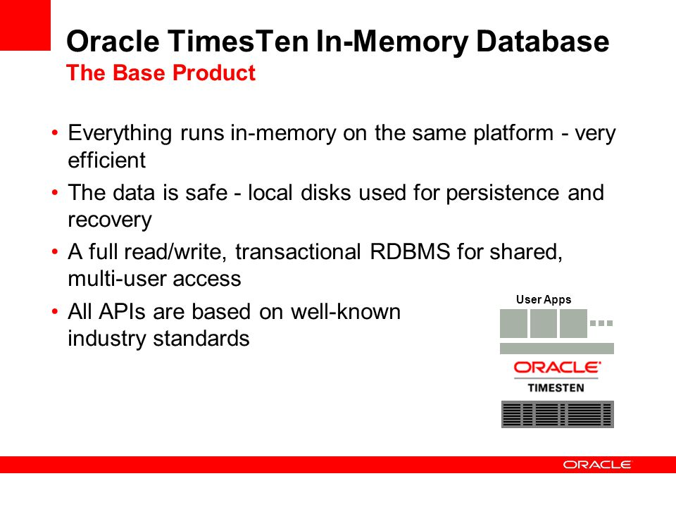 Oracle TimesTen In-Memory Database The Base Product
