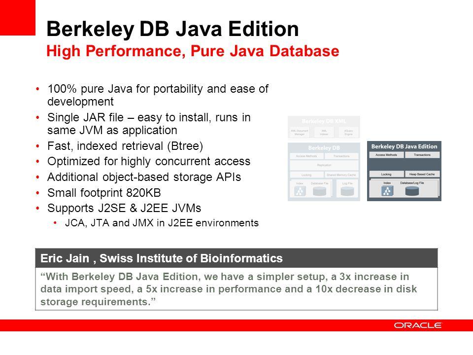 Berkeley DB Java Edition High Performance, Pure Java Database