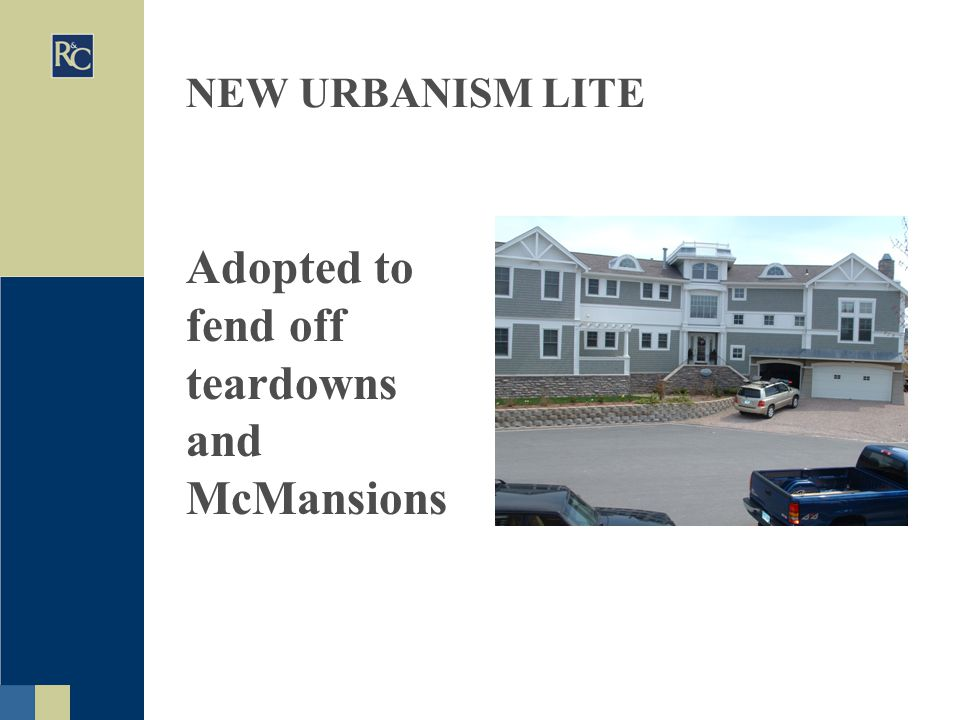 Adopted to fend off teardowns and McMansions