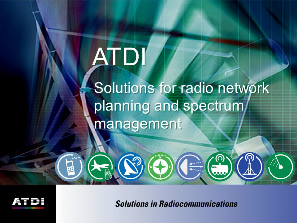 ATDI Solutions for radio network planning and spectrum management