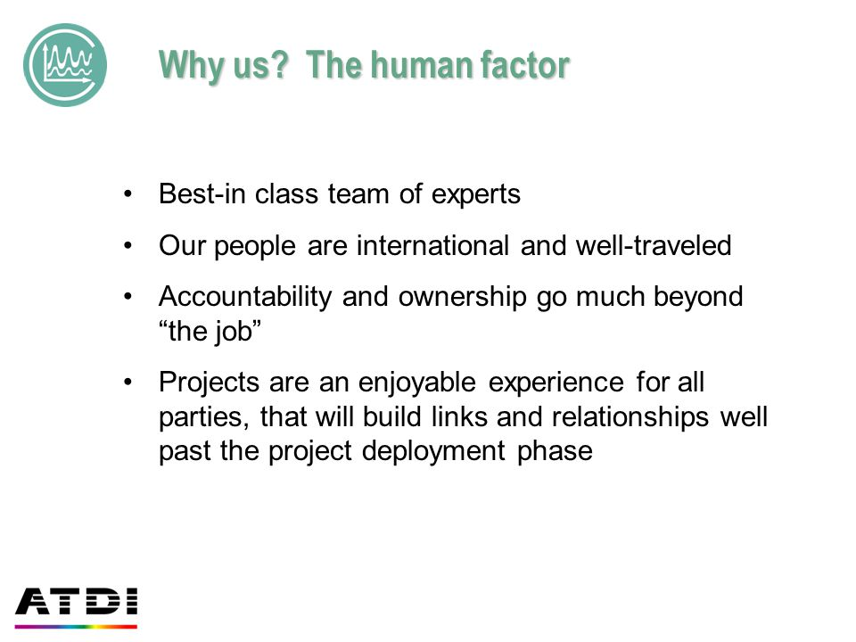 Why us The human factor Best-in class team of experts