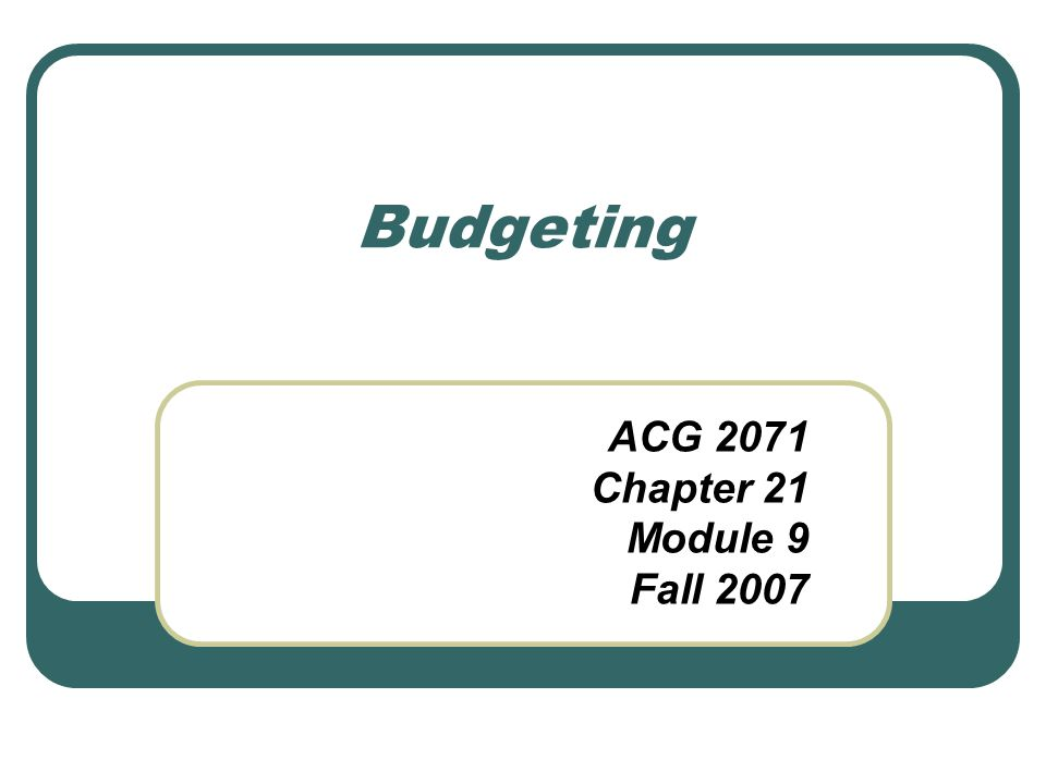 ACG 2071 Chapter 21 Module 9 Fall 2007