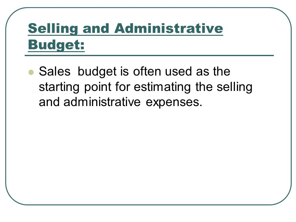 Selling and Administrative Budget: