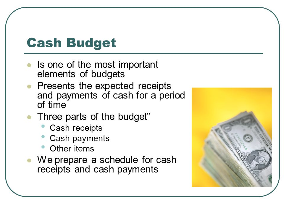 Cash Budget Is one of the most important elements of budgets