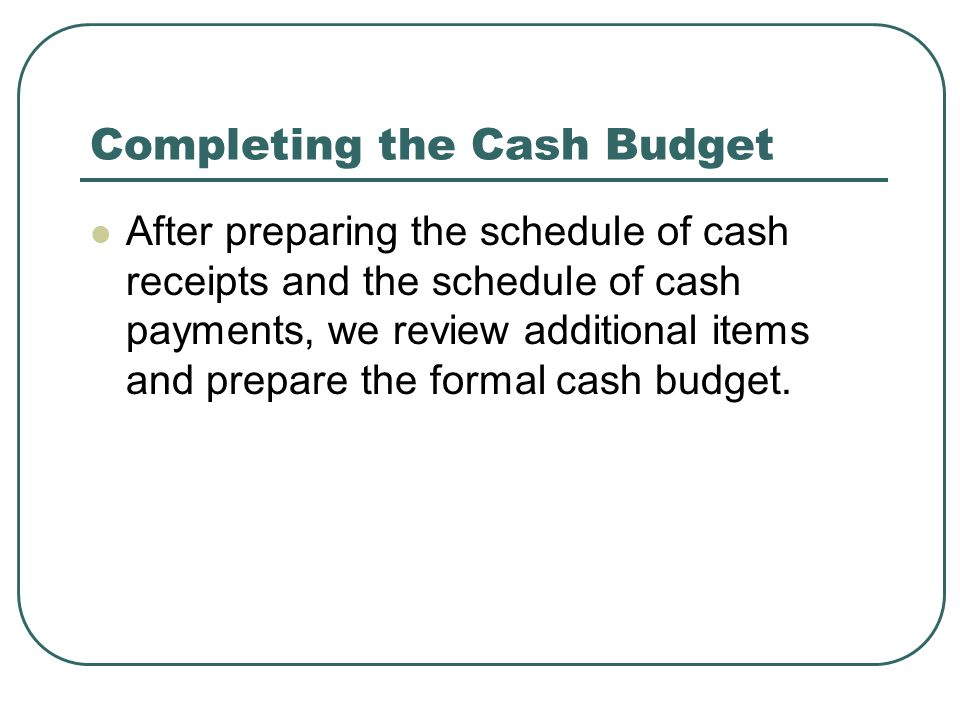 Completing the Cash Budget