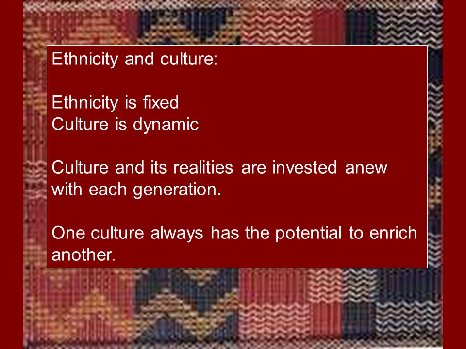 Ethnicity and culture: