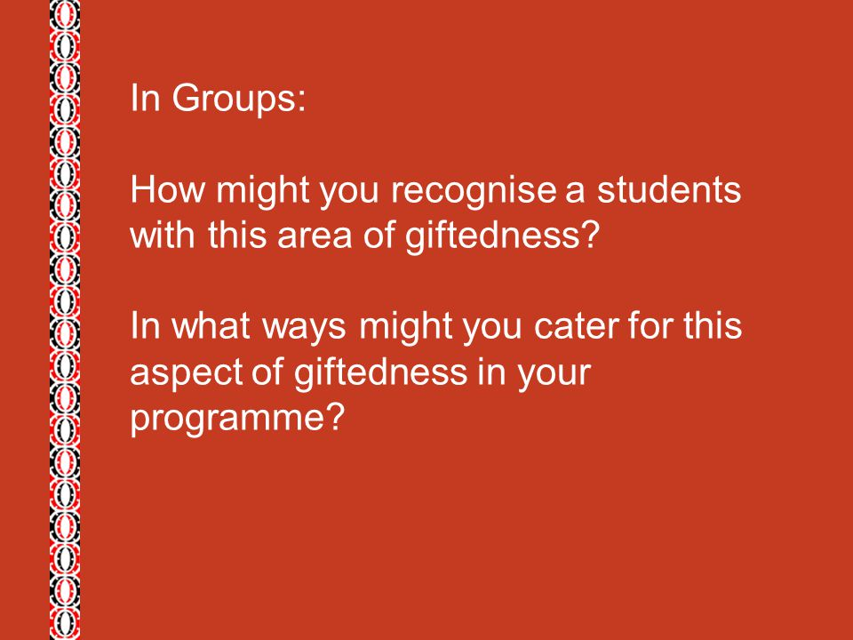 In Groups: How might you recognise a students with this area of giftedness