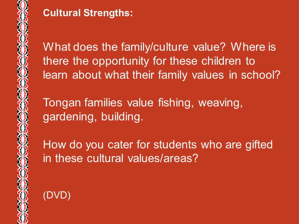 Tongan families value fishing, weaving, gardening, building.