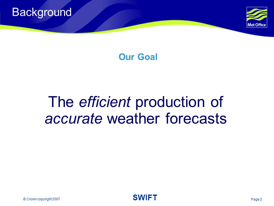 The efficient production of accurate weather forecasts