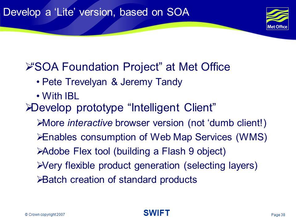 Develop a 'Lite' version, based on SOA