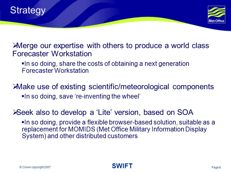 Strategy Merge our expertise with others to produce a world class Forecaster Workstation.