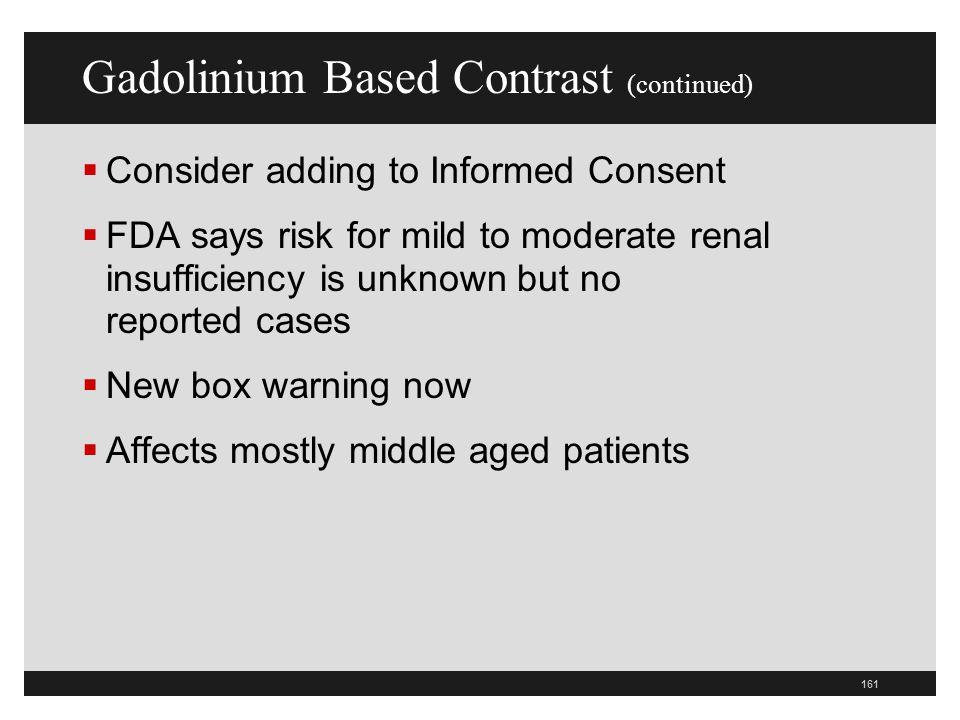 Gadolinium Based Contrast (continued)