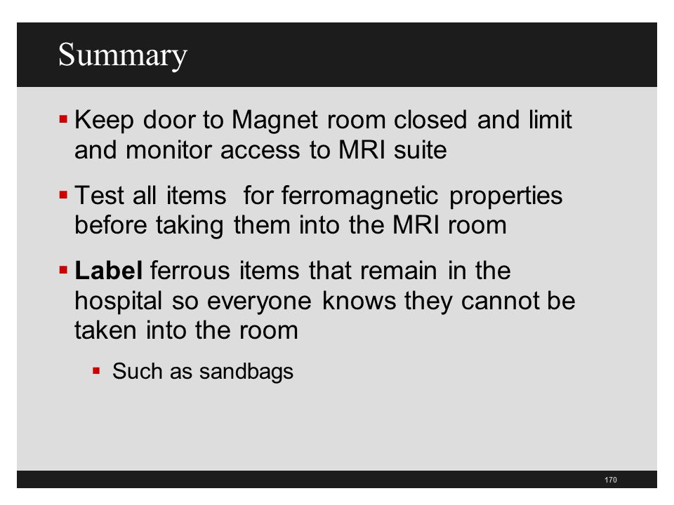Summary Keep door to Magnet room closed and limit and monitor access to MRI suite.