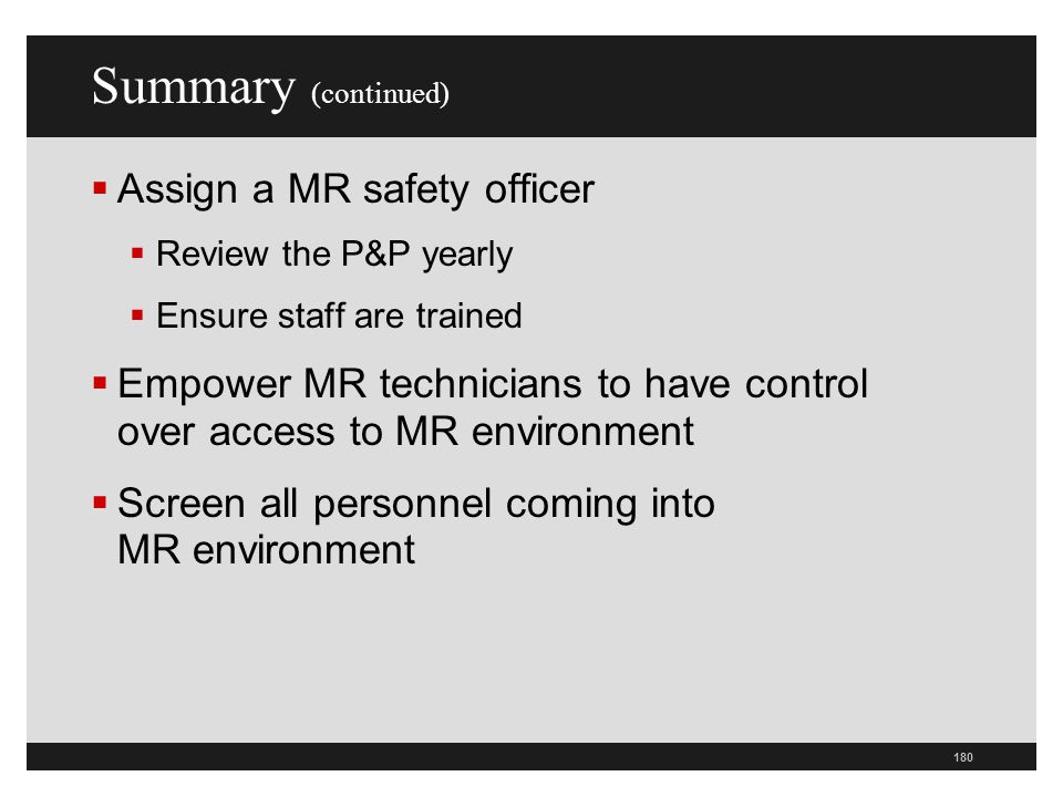 Summary (continued) Assign a MR safety officer