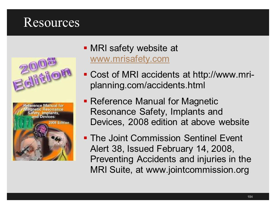 Resources MRI safety website at www.mrisafety.com