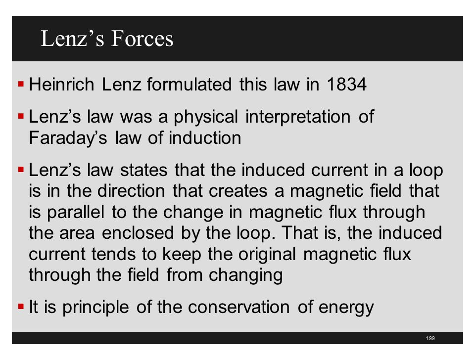 Lenz's Forces Heinrich Lenz formulated this law in 1834
