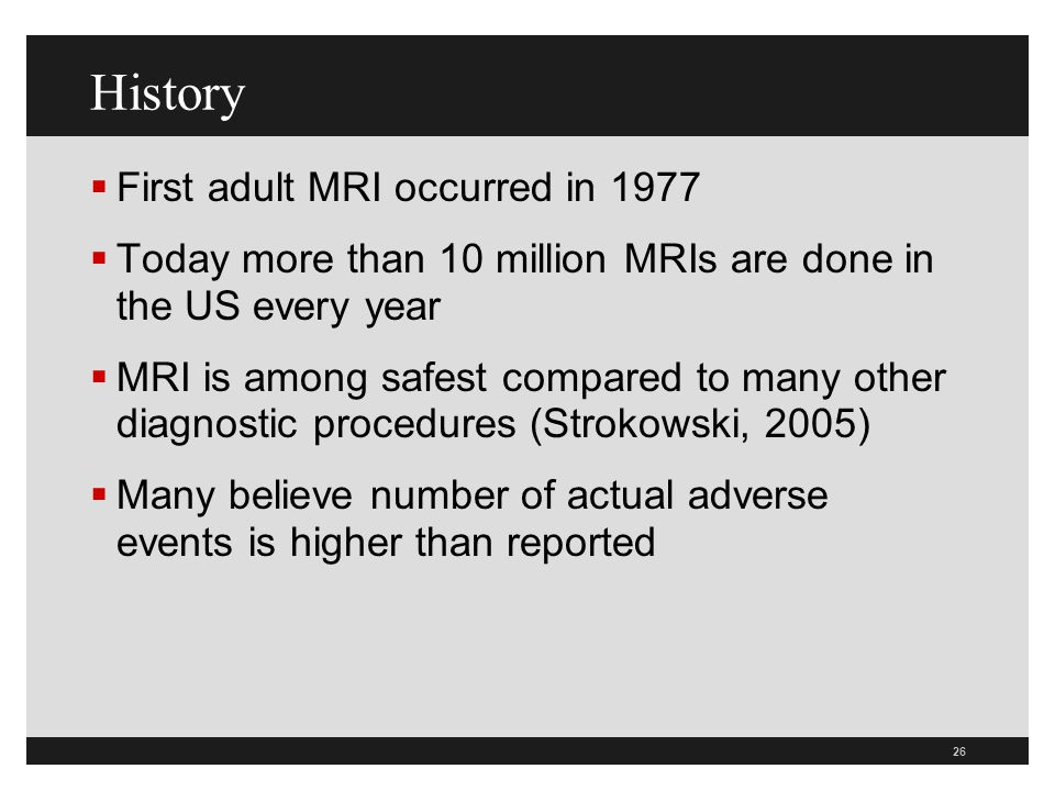 History First adult MRI occurred in 1977