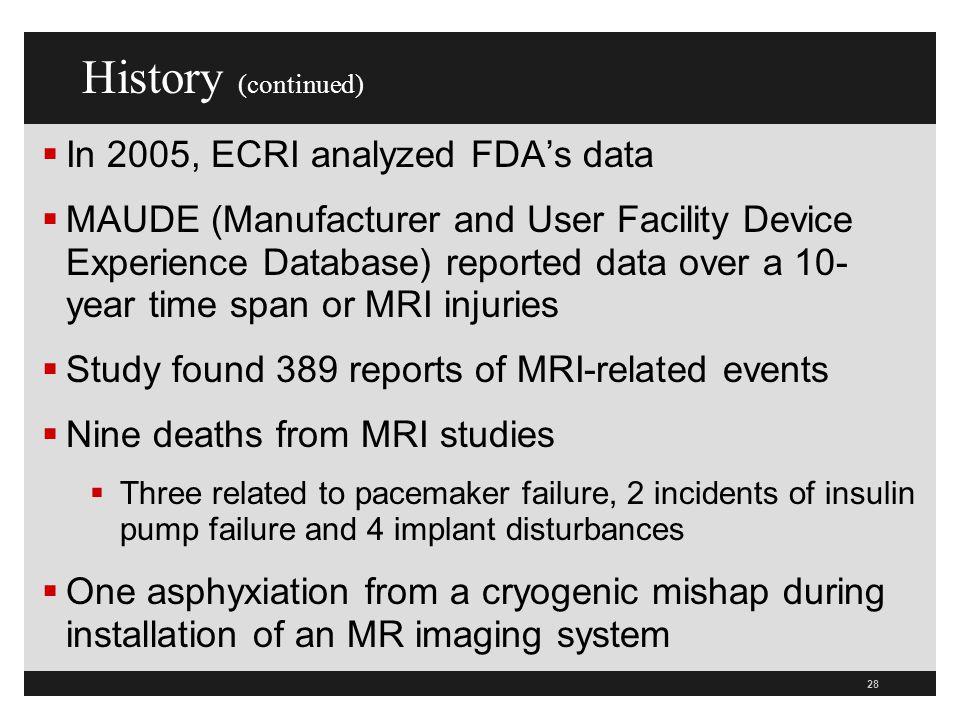 History (continued) In 2005, ECRI analyzed FDA's data