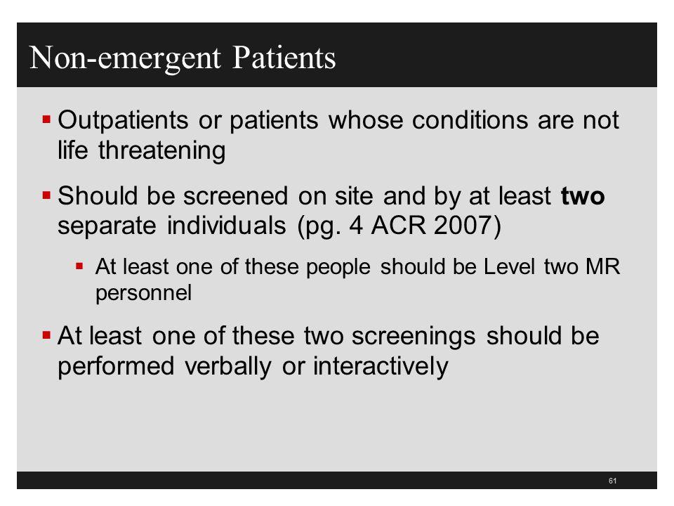 Non-emergent Patients