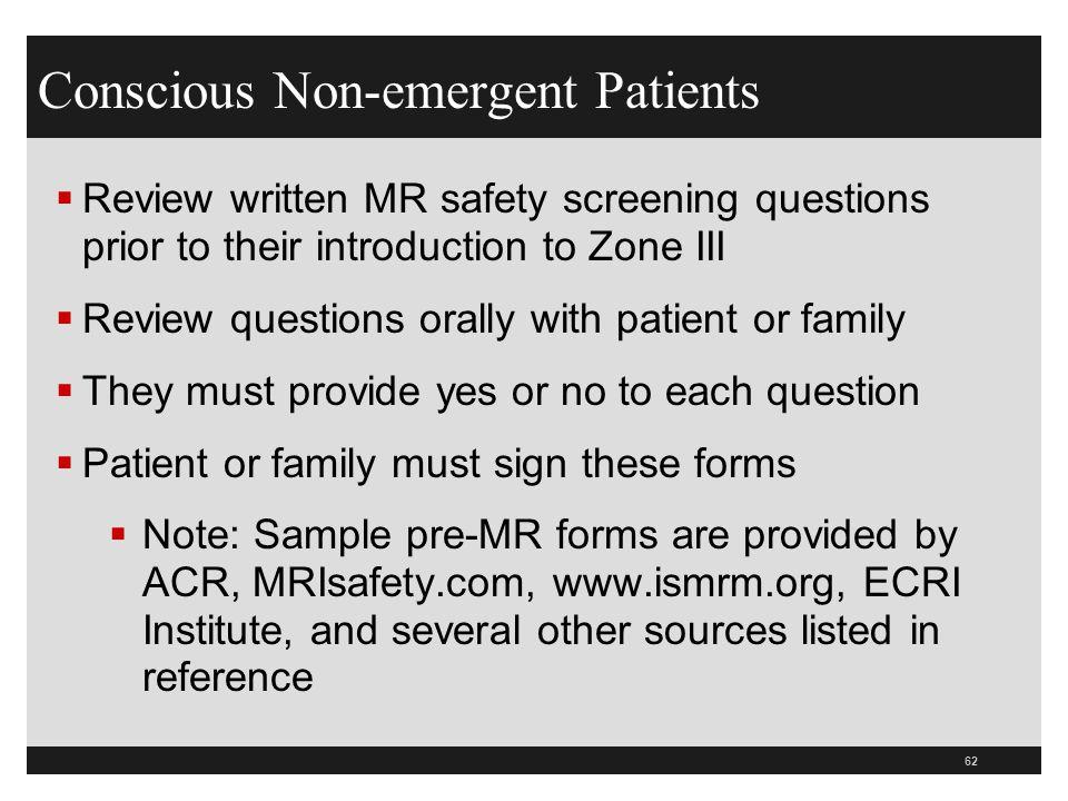 Conscious Non-emergent Patients