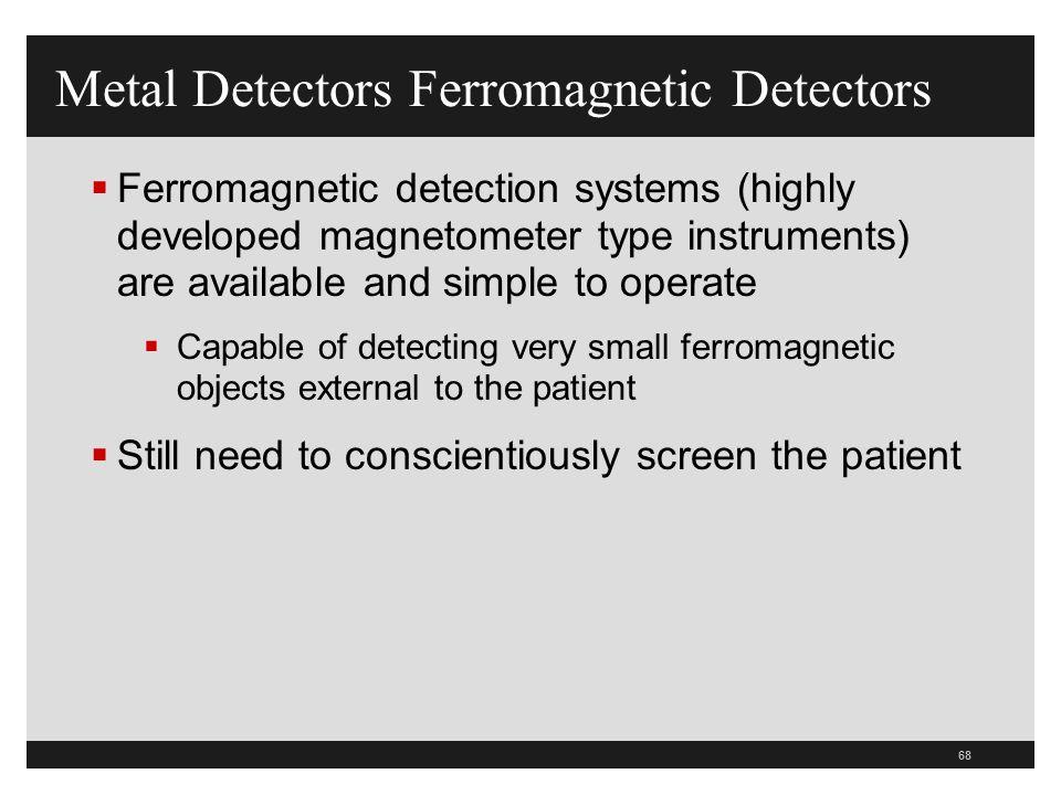 Metal Detectors Ferromagnetic Detectors