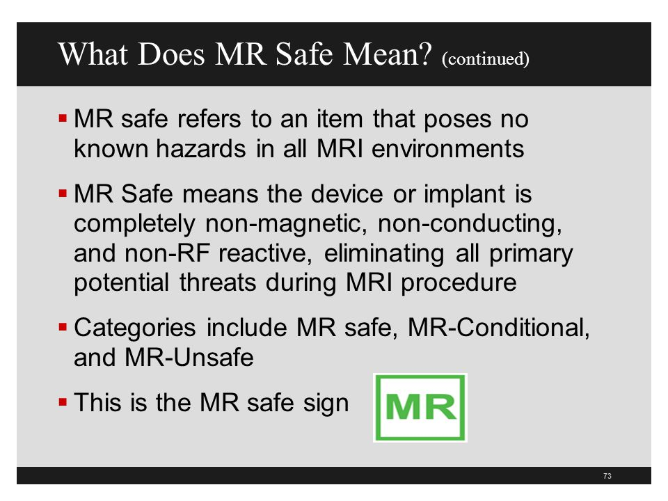 What Does MR Safe Mean (continued)