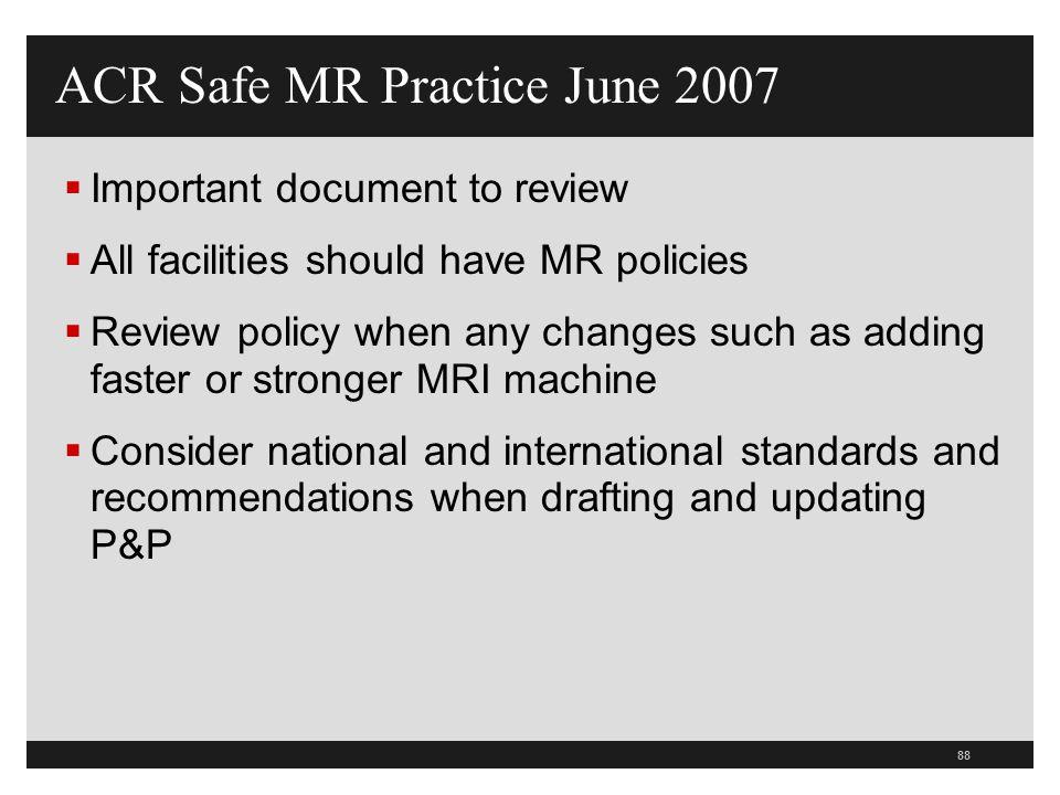 ACR Safe MR Practice June 2007