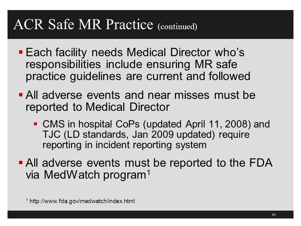 ACR Safe MR Practice (continued)