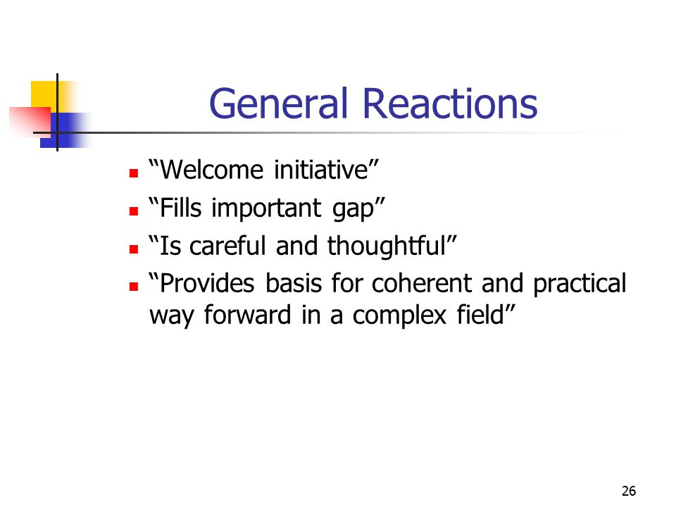 General Reactions Welcome initiative Fills important gap