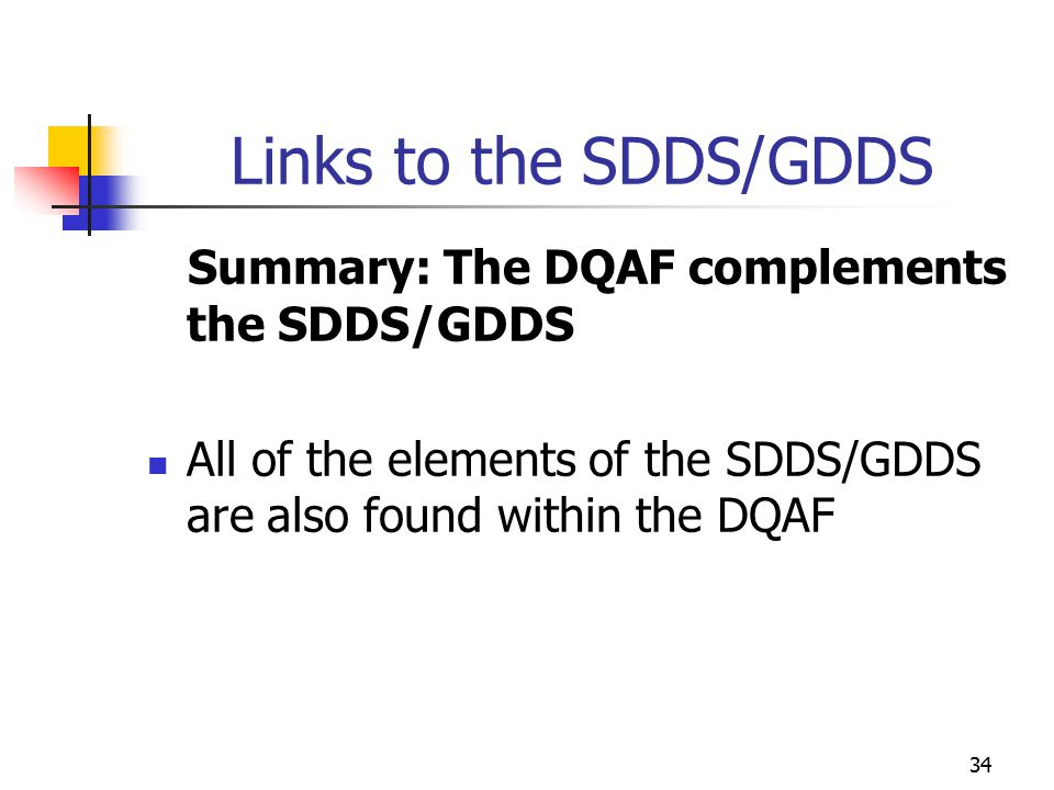 Links to the SDDS/GDDS Summary: The DQAF complements the SDDS/GDDS