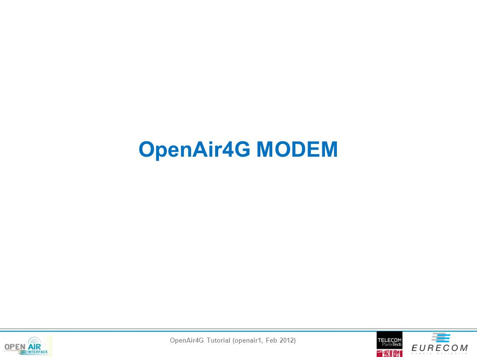 OpenAir4G Tutorial (openair1, Feb 2012)