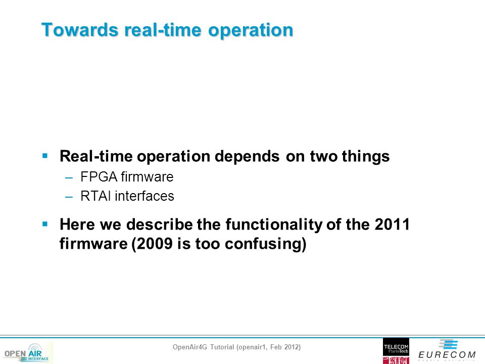 Towards real-time operation