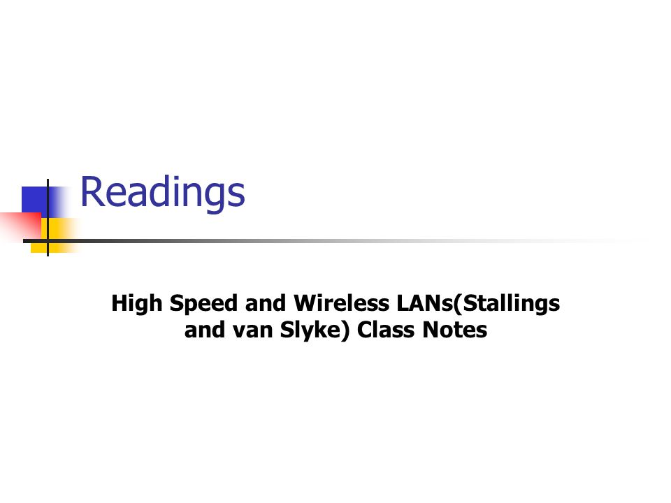 High Speed and Wireless LANs(Stallings and van Slyke) Class Notes