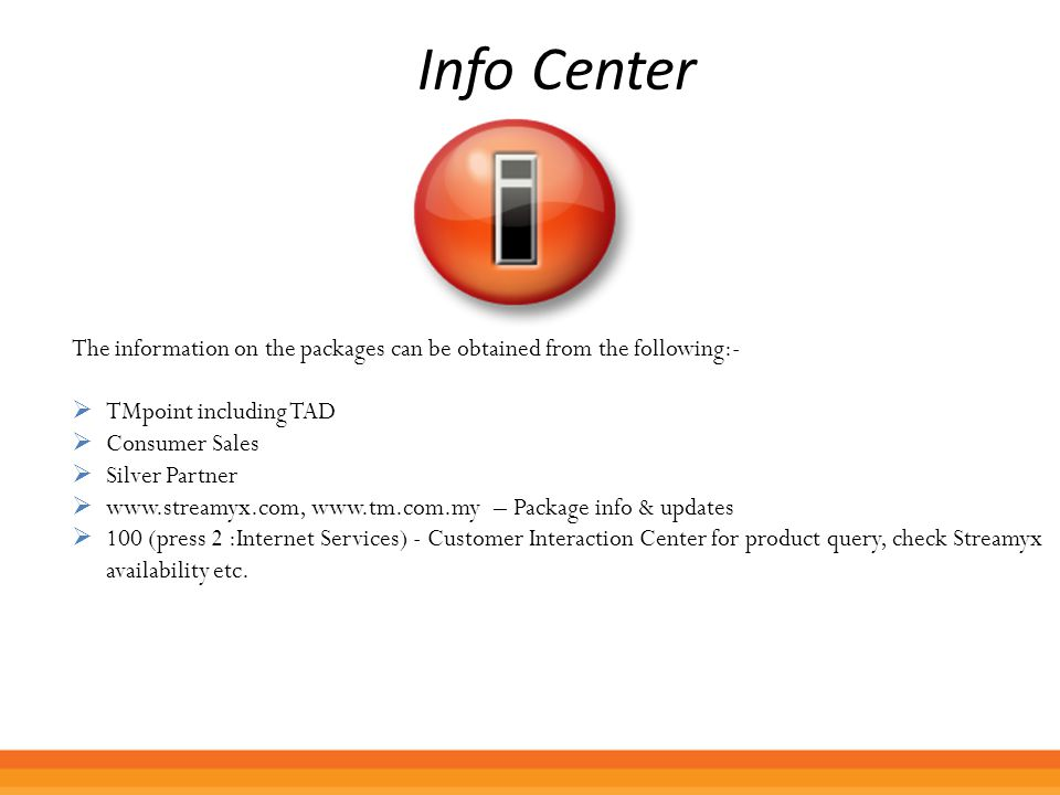Info Center The information on the packages can be obtained from the following:- TMpoint including TAD.