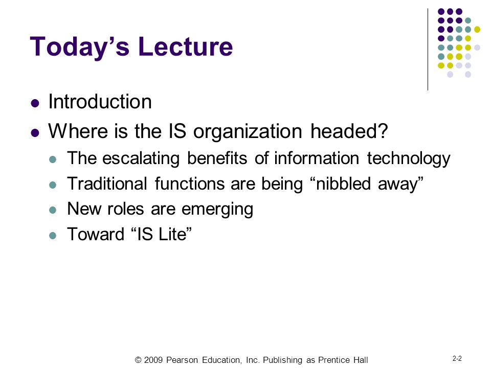 Today's Lecture Introduction Where is the IS organization headed