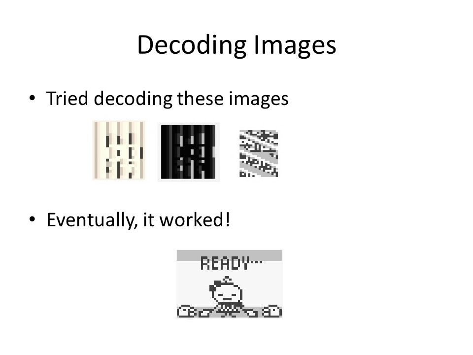 Decoding Images Tried decoding these images Eventually, it worked!