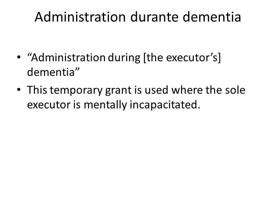 Administration durante dementia
