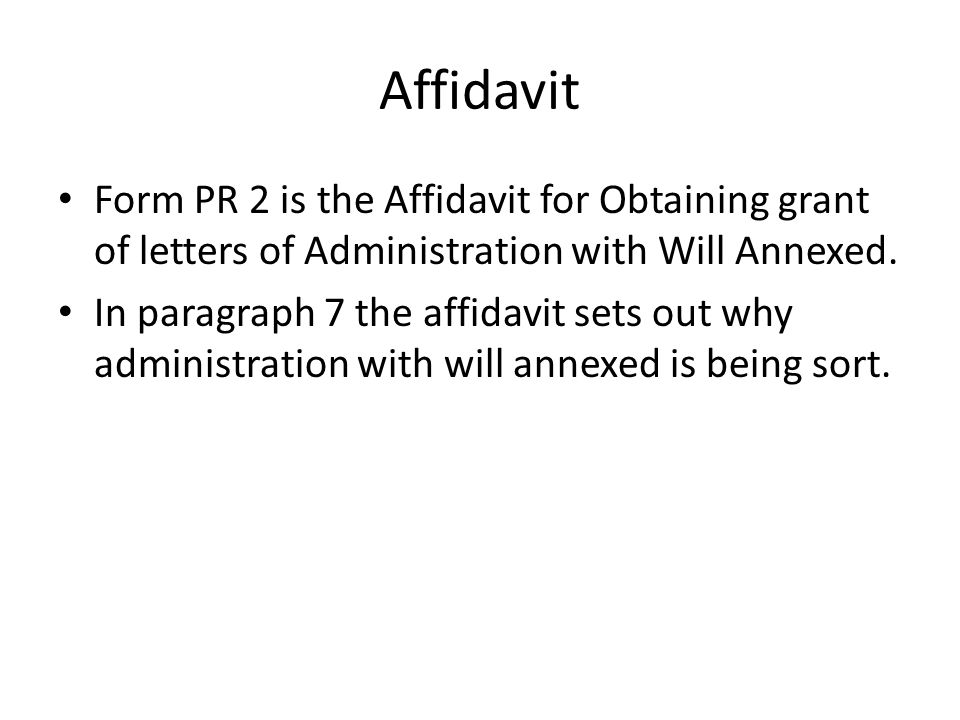 Affidavit Form PR 2 is the Affidavit for Obtaining grant of letters of Administration with Will Annexed.