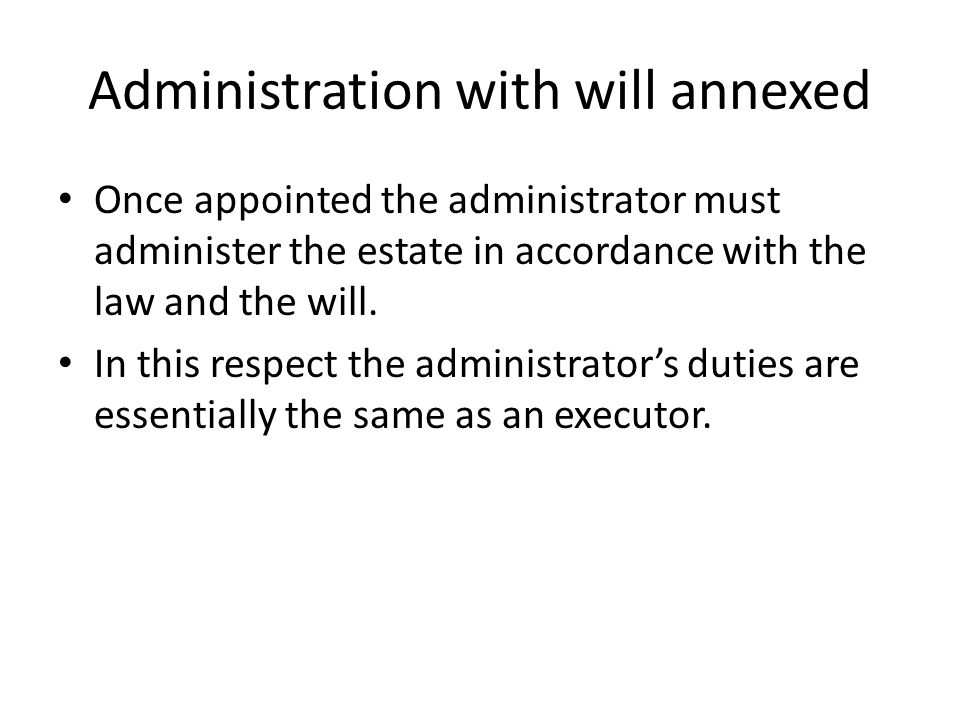 Administration with will annexed