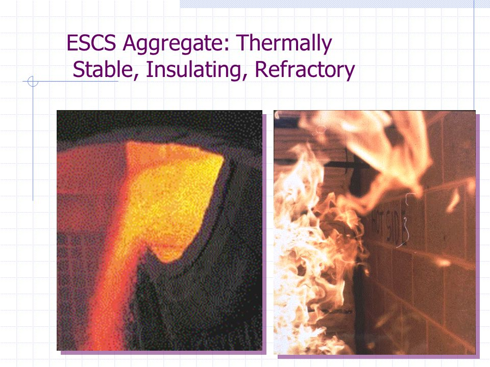 ESCS Aggregate: Thermally Stable, Insulating, Refractory