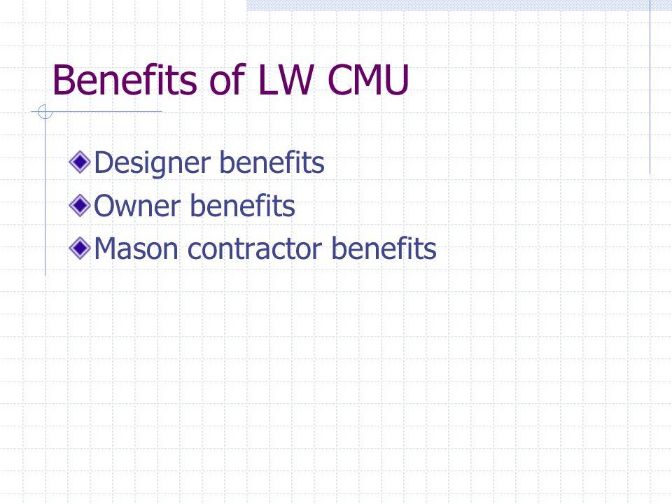 Benefits of LW CMU Designer benefits Owner benefits