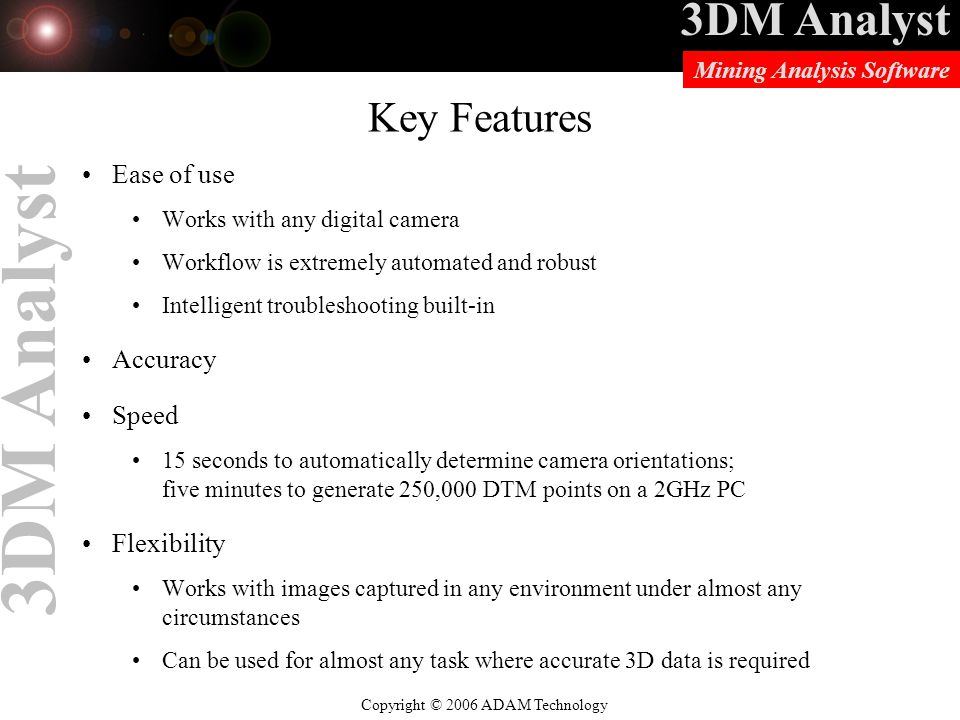 Key Features Ease of use Accuracy Speed Flexibility