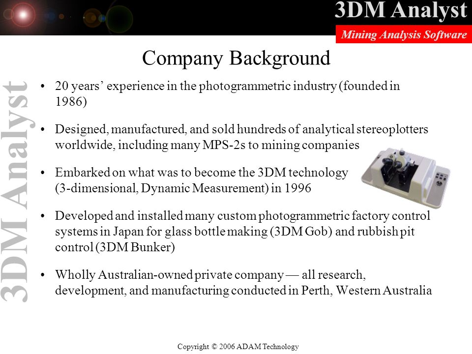 Company Background 20 years' experience in the photogrammetric industry (founded in 1986)