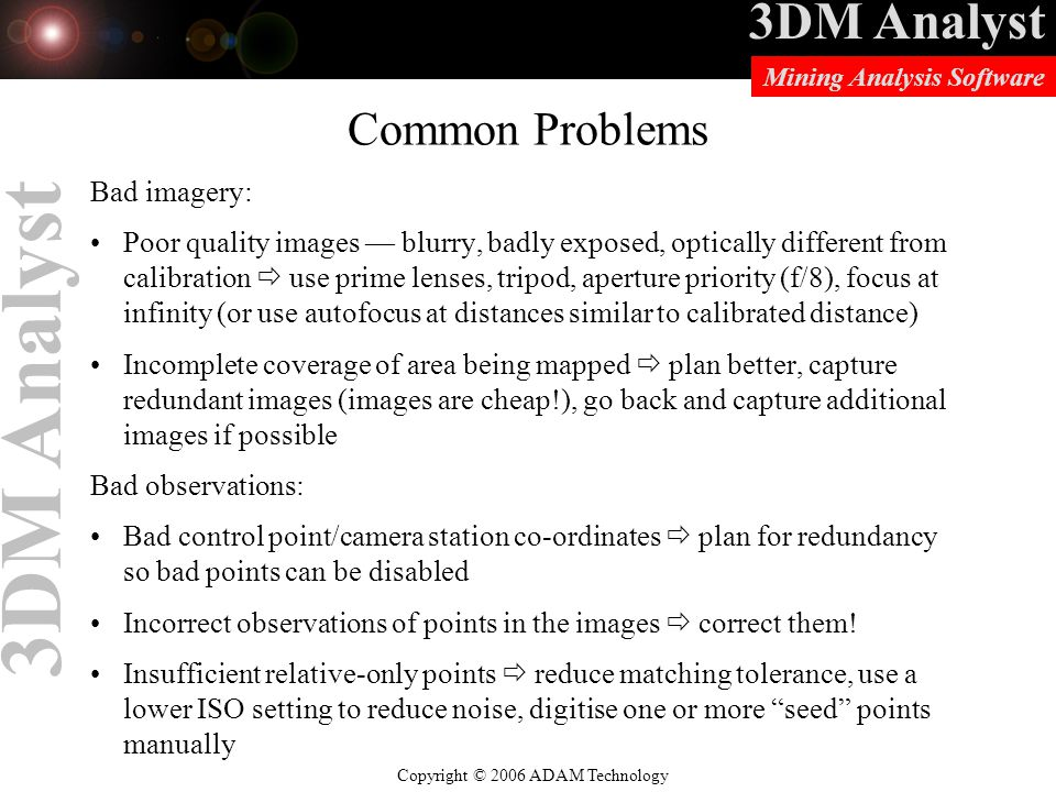 Common Problems Bad imagery: