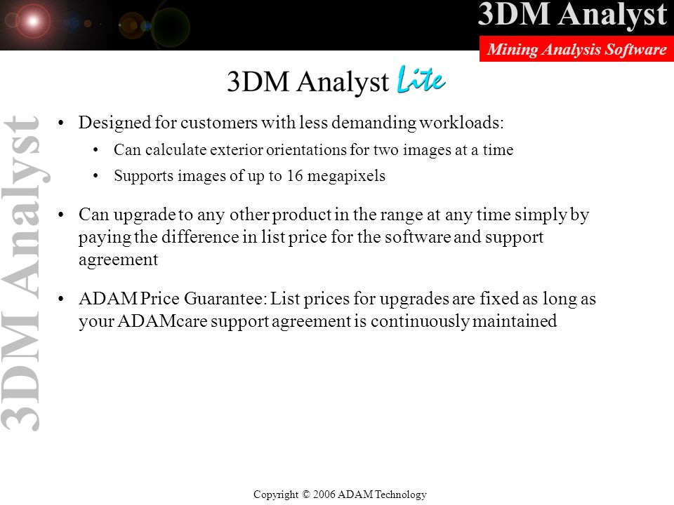 3DM Analyst Lite Designed for customers with less demanding workloads: