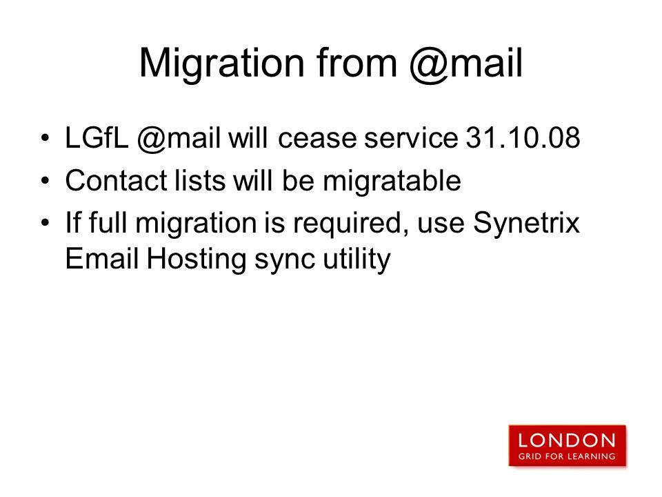 Migration from @mail LGfL @mail will cease service 31.10.08
