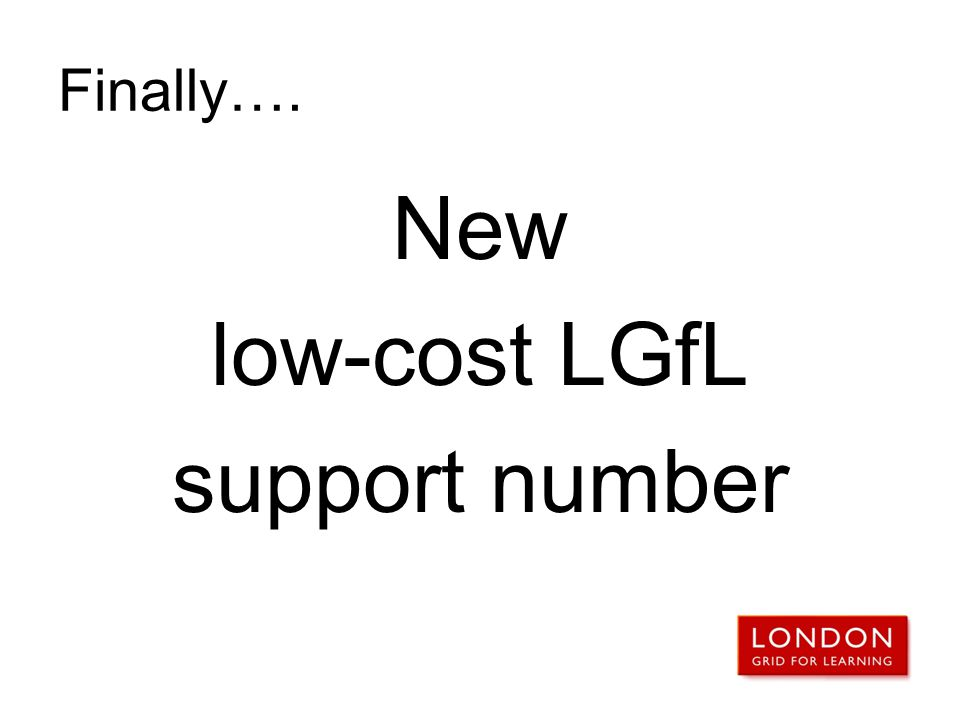 Finally…. New low-cost LGfL support number